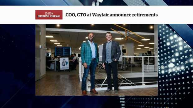 [NECN] BBJ: Wayfair COO, CTO Announce Retirements